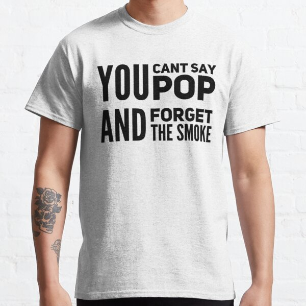 Pop Smoke You Cant Say Classic T-Shirt RB2805 product Offical Pop Smoke Merch