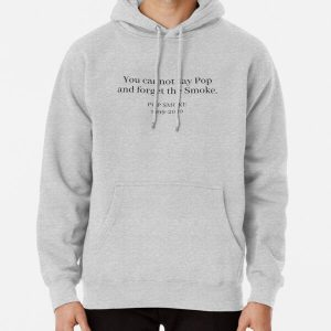 You Cannot Say Pop and Forget the Smoke  Pullover Hoodie RB2805 product Offical Pop Smoke Merch
