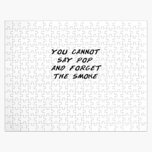 You cannot say pop and forget the smoke Jigsaw Puzzle RB2805 product Offical Pop Smoke Merch