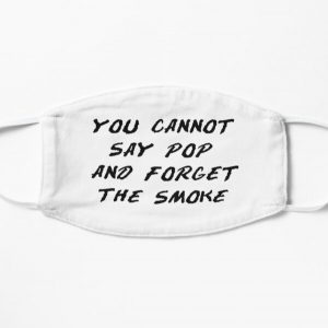 You cannot say pop and forget the smoke Flat Mask RB2805 product Offical Pop Smoke Merch